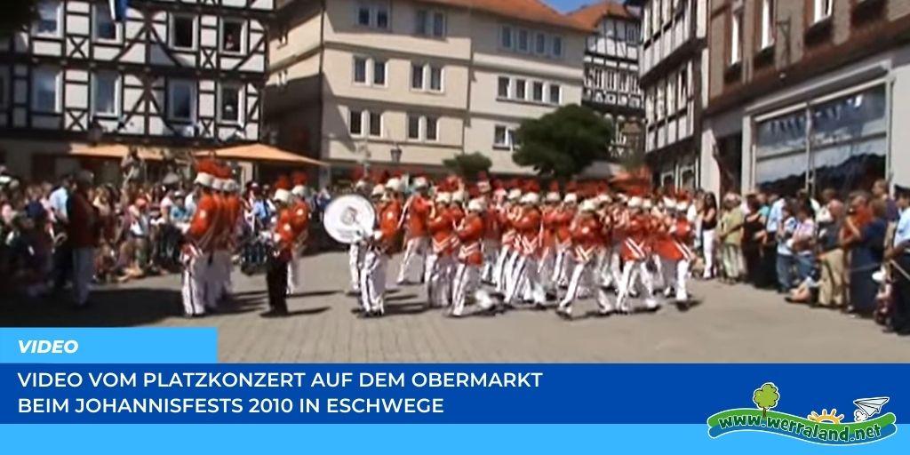You are currently viewing Werraland.net vor Ort – Video vom Platzkonzert auf dem Obermarkt beim Johannisfest 2010 in Eschwege