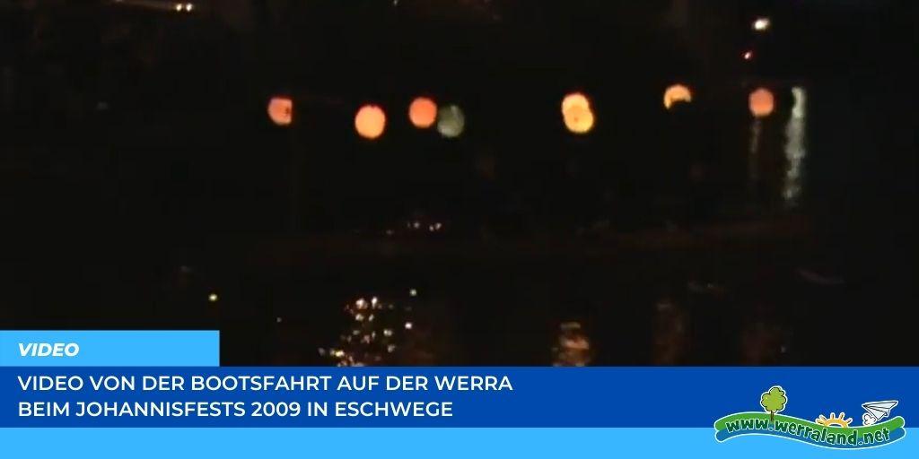 Read more about the article Werraland.net vor Ort – Video von der Bootsfahrt auf der Werra beim Johannisfest 2009 in Eschwege
