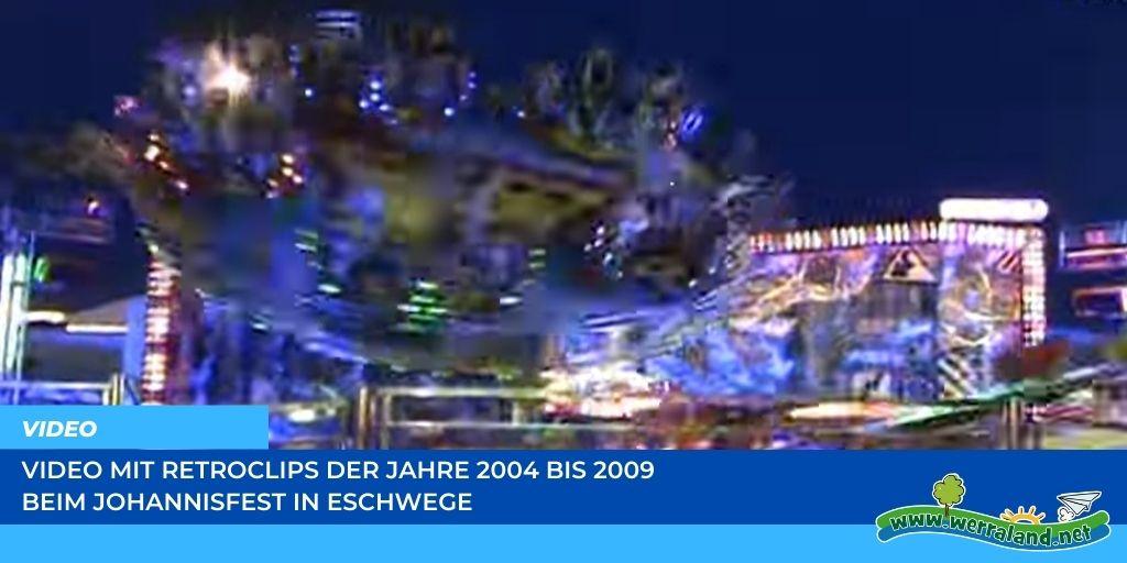 Read more about the article Werraland.net vor Ort – Retroclips zum Johannisfest in den Jahren 2004 – 2009 in Eschwege
