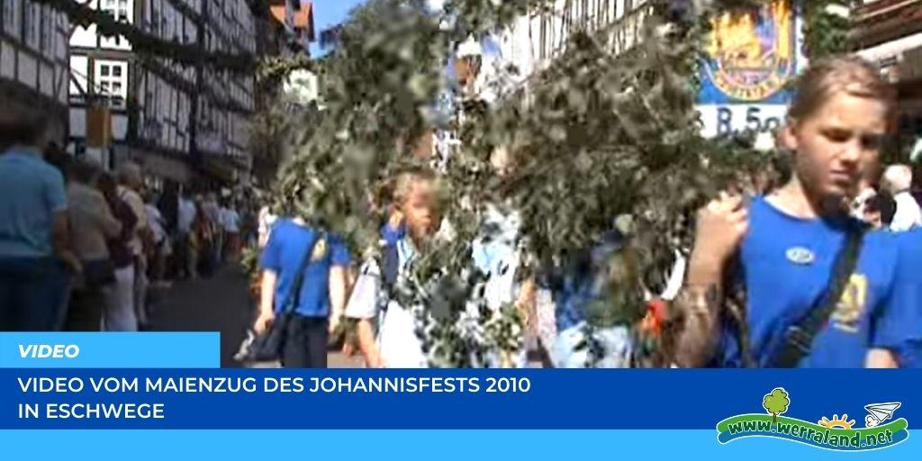 You are currently viewing Werraland.net vor Ort – Video vom Maienzug beim Johannisfest 2010 in Eschwege